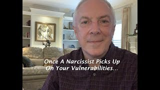 Once A Narcissist Picks Up On Your Vulnerabilities
