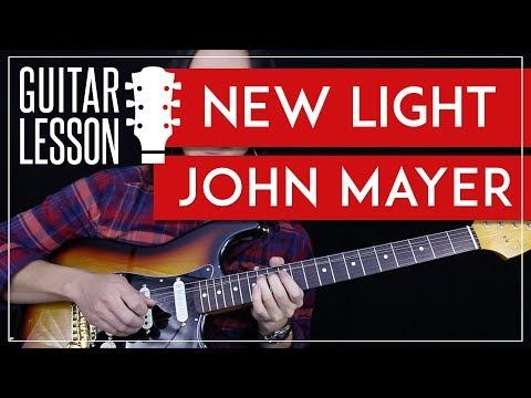 New Light Guitar Tutorial - John Mayer Guitar Lesson 🎸 |Rhythm + Guitar Solo TAB + Guitar Cover|