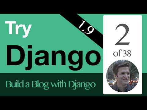 Try Django 1.9 - 2 of 38 - Walkthrough of our Blog Project