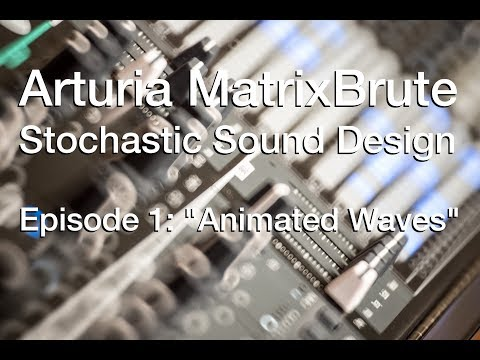 MatrixBrute Sound Design 1: Animated Waves