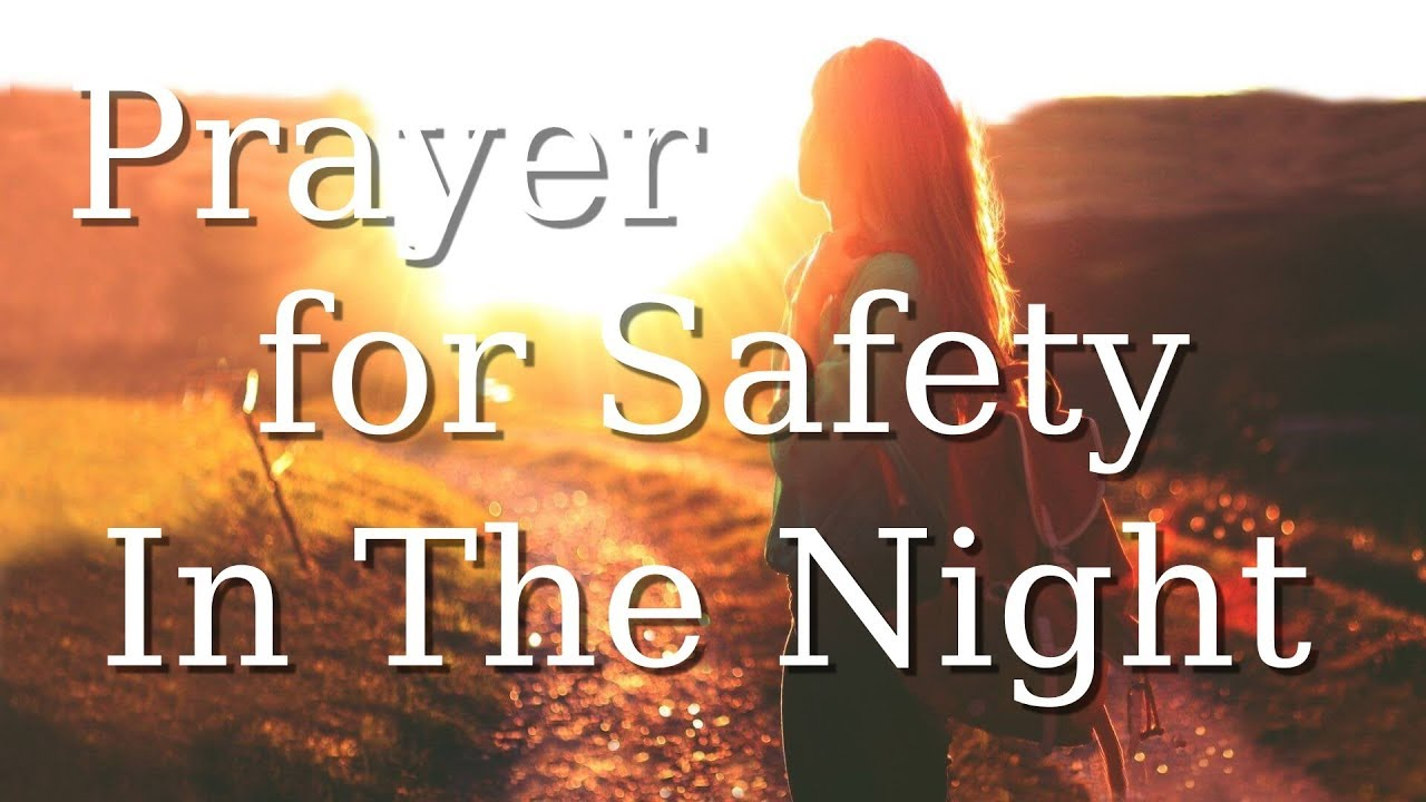 Prayer for Safety and Protection In The Night!