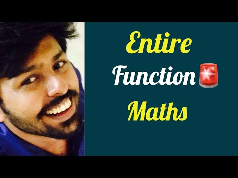 Explain Entire function in maths : Engineering Lectures