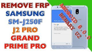 FRP  SM-J250F 7.1.1 REV U2 FRP UNLOCK / GRANDE PRIME PRO / J2 PRO / SAMSUNG