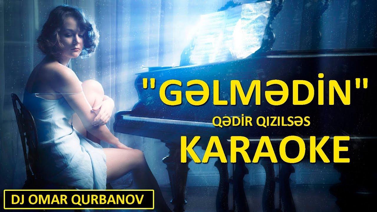 Gəlmədin - KARAOKE