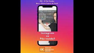 Instagram no Pós-Vendas?