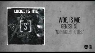 Woe, Is Me - Nothing Left To Lose