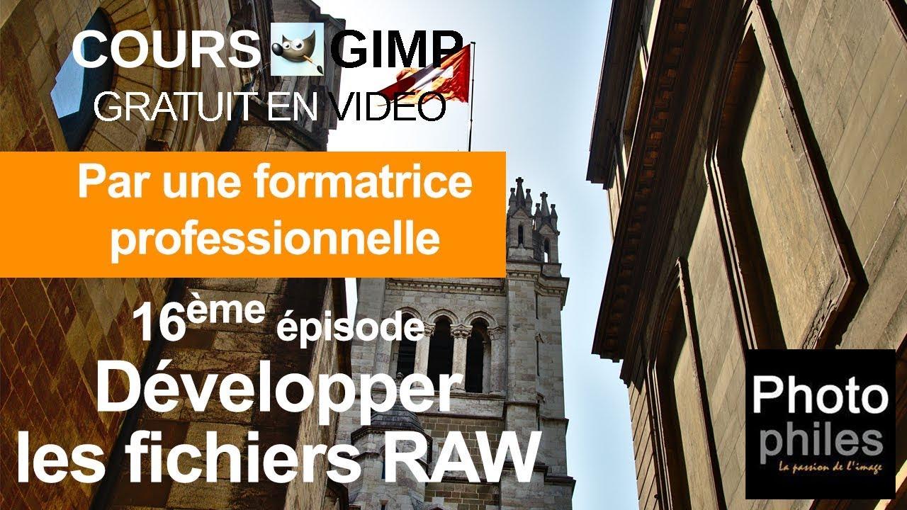 N°16 Cours GIMP : Développer les fichiers RAW