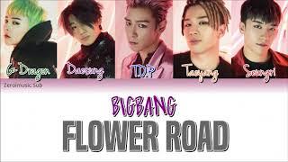 BIGBANG (빅뱅) - Flower Road (꽃 길) - (Sub español + Roma + Han + Lyrics + Colorcodedlyrics) Video