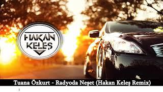 Tuana Özkurt - Radyoda Neşet (Hakan Keleş Remix) (Reynmen Keke) Cover