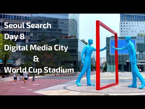 Seoul Searching - Day 8 - DMC (Digital Media City) - Seoul World Cup Stadium