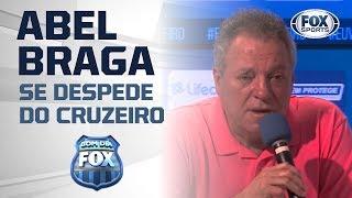 ABEL BRAGA SE DESPEDE DO CRUZEIRO: 'CHEGA A EMOCIONAR'