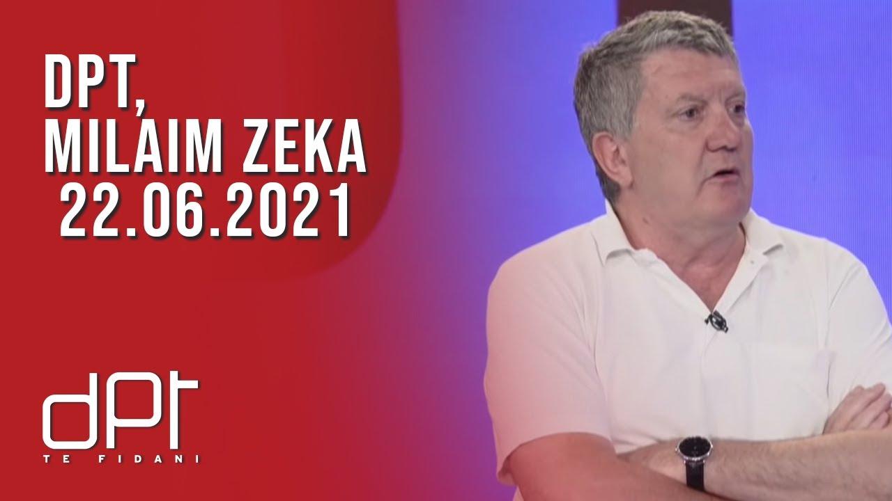 DPT, Milaim Zeka - 22.06.2021