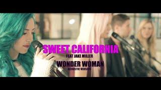 Sweet California - WonderWoman feat. Jake Miller (Acústico)
