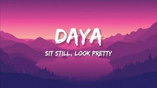 Daya - Sit Still, Look Pretty (Lyrics)