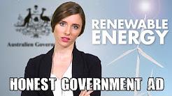 Honest Government Ad | Renewable Energy