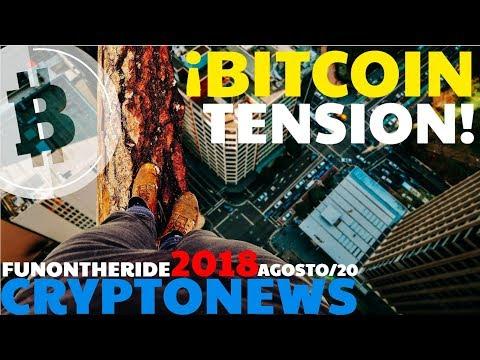 ¡BITCOIN TENSION! /CRYPTONEWS 2018 Agosto/20