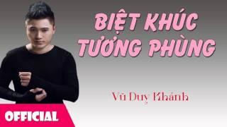 Biệt Khúc Tương Phùng - Vũ Duy Khánh ft Đinh Ưng Phi Trường [Official Audio]