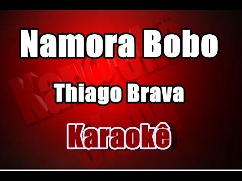 Namora Bobo - Thiago Brava - Karaoke