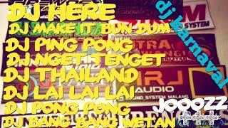 DJ karnaval terbaru 2019 👍 DJ here, DJ make it Bun dem, DJ ping Pong, DJ pong pong, DJ thailand