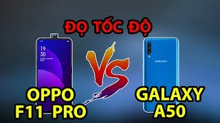 So sánh hiệu năng Galaxy A50 vs OPPO F11 Pro: Một chín một mười