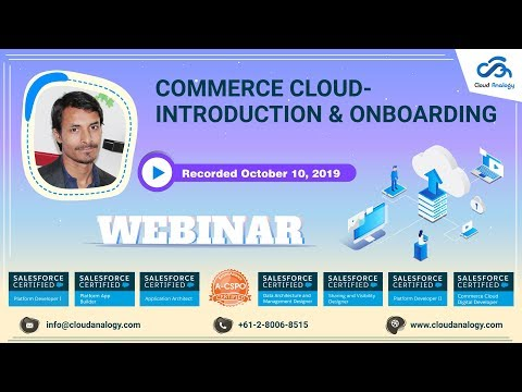 Salesforce Commerce Cloud - Introduction & Onboarding[Recorded Webinar]