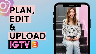 HOW TO CREATE, EĎIT AND UPLOAD AN IGTV STEP BY STEP (2020)