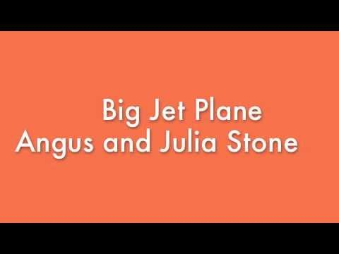 Big Jet Plane by Angus and Julia Stone Lyrics