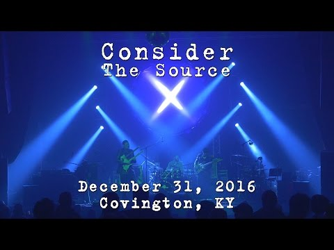 Consider The Source: 2016-12-31 - Madison Theater; Covington, KY [4K]