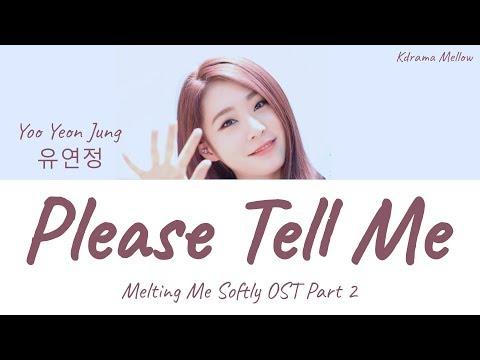 Download Yoo Yeon Jung 유연정 - Please Tell Me 꼭 말해줘 Melting Me Softly OST Part 2 s Han/Rom/Eng/가사 Mp4 baru