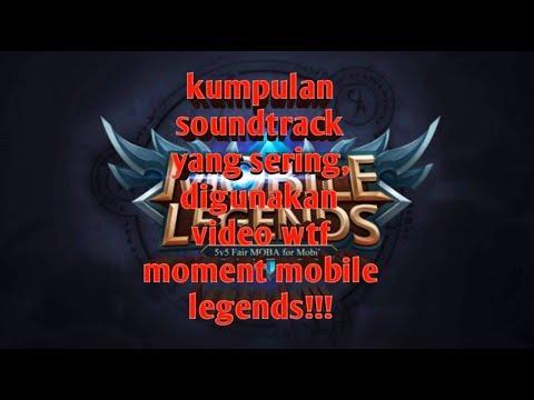 Soundtrack yang sering di pakai, video wtf moment mobile legends!