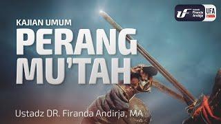 Kajian : Perang Mu'tah - Ustadz DR. Firanda Andirja, MA