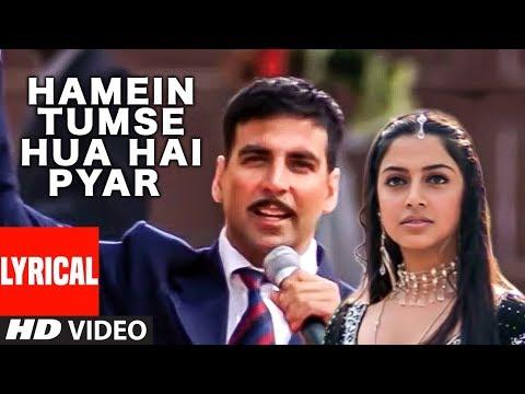 Lyrical: Hamein Tumse Hua Hai Pyar | Ab Tumhare Hawale Watan Sathiyo|Akshay Kumar,Divya Khosla Kumar