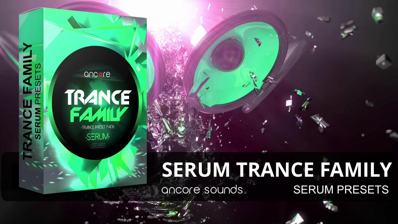 Serum Trance Family   Xfer Serum Presets   Trance, EDM, Progressive    Ancore Sounds