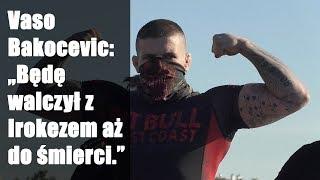 FEN 25: Vaso Bakocevic zamierza szybko ułożyć Irokeza do snu