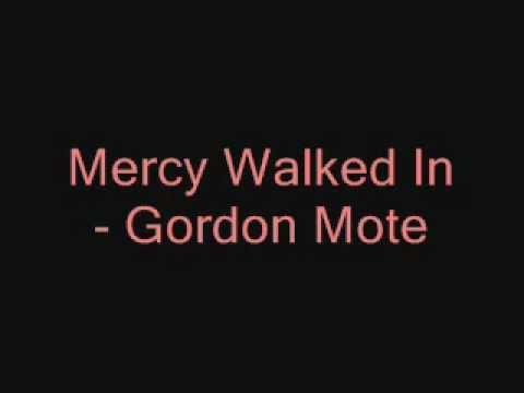Mercy Walked In - Gordon Mote