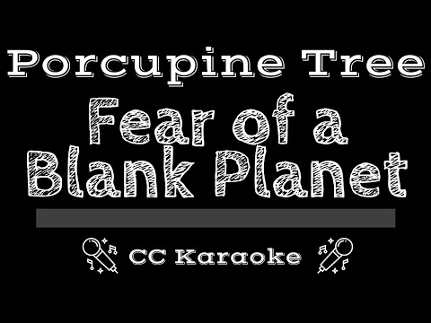 Porcupine Tree   Fear of a Blank Planet CC Karaoke Instrumental