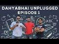 Dahyabhai unplugged episode 1    DUDE SERIOUSLY
