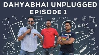 Dahyabhai unplugged episode 1 || DUDE SERIOUSLY