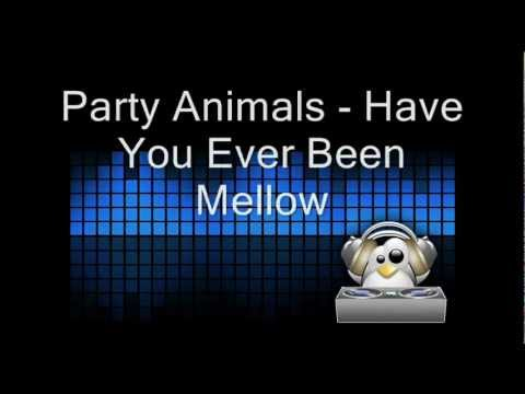 Party Animals - Have You Ever Been Mellow Lyrics