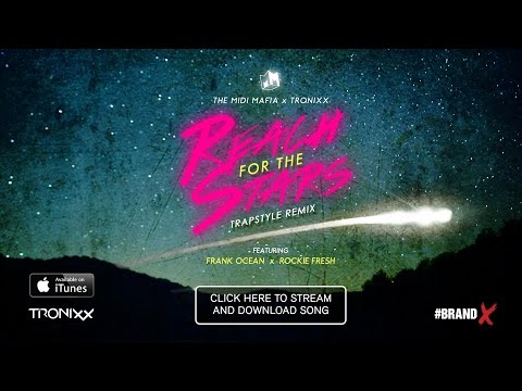 The MIDI Mafia x TRONIXX - REACH FOR THE STARS Feat FRANK OCEAN & ROCKIE FRESH mp3