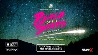 The MIDI Mafia x TRONIXX - REACH FOR THE STARS Feat FRANK OCEAN & ROCKIE FRESH