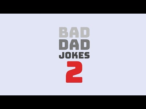 Bad Dad Jokes 2