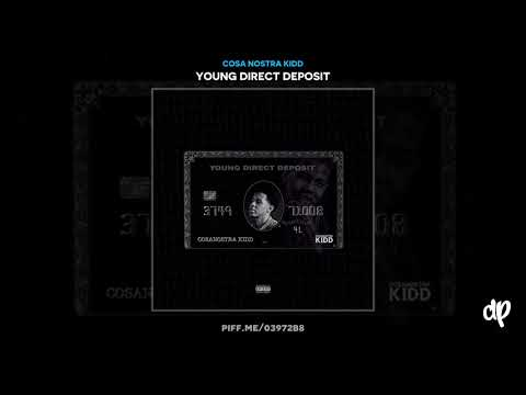 Cosa Nostra Kidd - Just Wait [Young Direct Deposit]