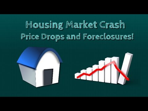 Housing Market Crash 2018-2019 -  Price Drops and Foreclosures