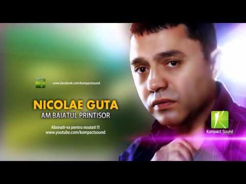 Nicolae Guta - Am baiatul printisor