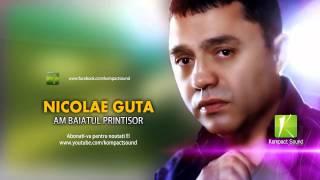 Nicolae Guta - Am baiatul printisor (Manele Gratis)