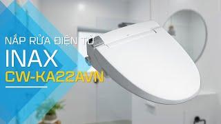 Review nắp rửa điện tử INAX CW-KA22AVN (nhiều tính năng thông minh)