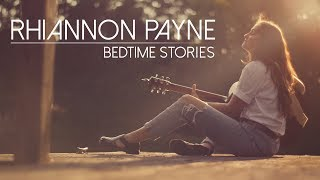 Rhiannon Payne - Bedtime Stories | Music Video