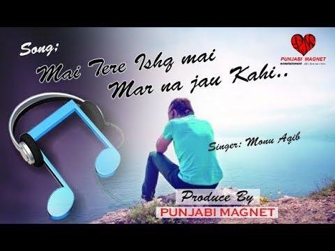 Main Tere Ishq Mein Mar Na Jau Kahi | Cover Song By Monu Aqib | Magnet Star