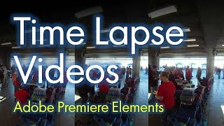 Time Lapse 101 in Adobe Premiere Elements using iON Air Pro images